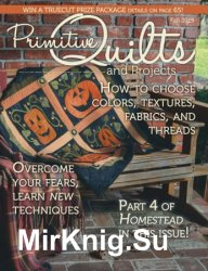 Primitive Quilts and Projects - Fall 2019 - «Журналы»