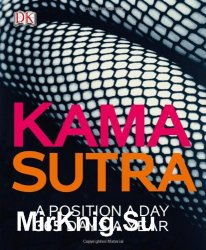 Kama Sutra. A Position A Day. 365 Days a Year
