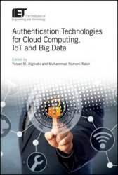 Authentication Technologies for Cloud Computing, IoT and Big Data