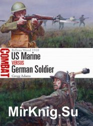 US Marine vs German Soldier: Belleau Wood 1918 (Osprey Combat 32)
