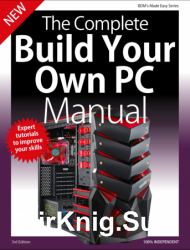 The Complete Building Your Own PC Manual 3d Edition