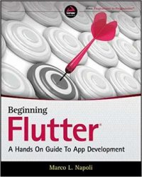 Beginning Flutter: A Hands On Guide to App Development