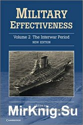 Military Effectiveness: Volume 2, The Interwar Period, 2nd Edition