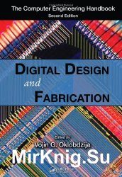 The Computer Engineering Handbook: Digital Design and Fabrication, Second Edition