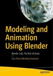 Modeling and Animation Using Blender: Blender 2.80: The Rise of Eevee