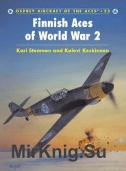 Finnish Aces of World War II (Osprey Aircraft of the Aces 23)