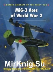 MiG-3 Aces of World War II (Osprey Aircraft of the Aces 102)