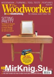 The Woodworker & Good Woodworking - January 2020
