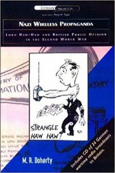 Nazi Wireless Propaganda: Lord Haw-Haw and British Public Opinion in the Second World War