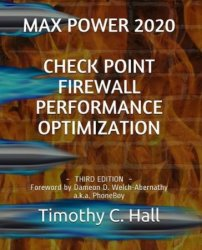 Max Power 2020: Check Point Firewall Performance Optimization, 3rd Edition