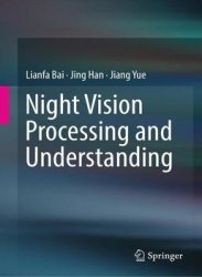 Night Vision Processing and Understanding