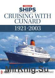 Cruising with Cunard 1921-2003 (World of Ships №13)