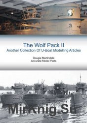 The Wolf Pack II: Another Collection of U-Boat Modelling Articles