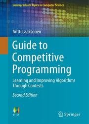 Guide to Competitive Programming: Learning and Improving Algorithms Through Contests, Second Edition
