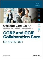 CCNP and CCIE Collaboration Core CLCOR 350-801 Official Cert Guide (Final)